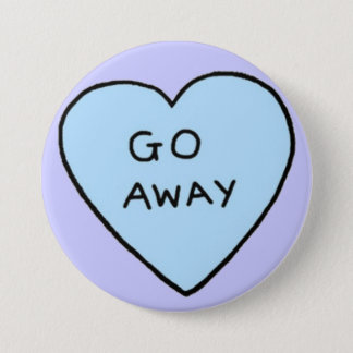 Go Away 7.5 Cm Round Badge