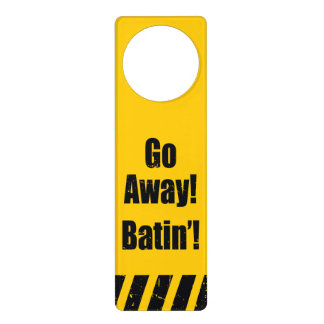 Go Away! Batin'! Door Hanger