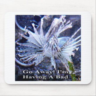 Go Away I'm Having A Bad Day Shirts, Hats, Gifts Mousepad