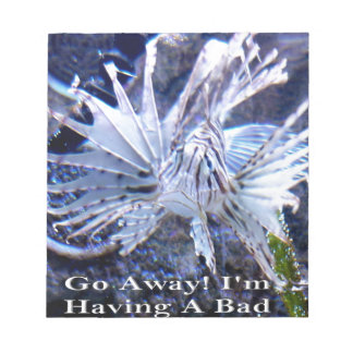Go Away I'm Having A Bad Day Shirts, Hats, Gifts Memo Pad