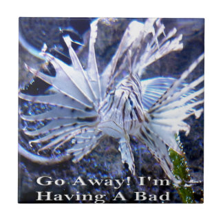 Go Away I'm Having A Bad Day Shirts, Hats, Gifts Ceramic Tiles