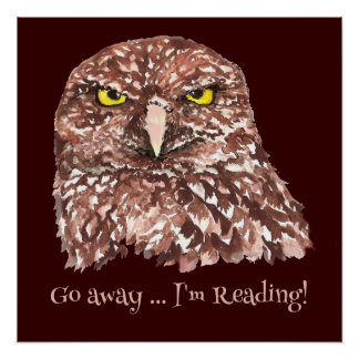 Go Away I'm Reading! Grumpy Owl Humor Quote Poster