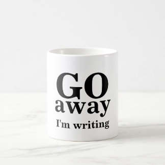 GO, away, I'm writing Coffee Mug
