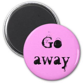 go away pink round magnet