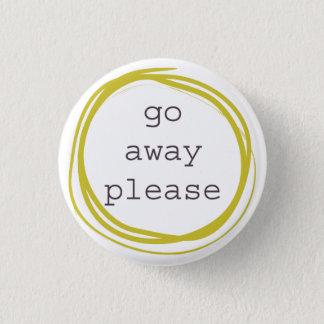 Go Away Please I need space 3 Cm Round Badge