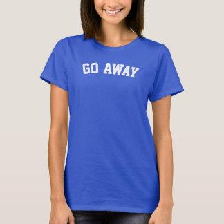 Go Away Women's T-Shirt