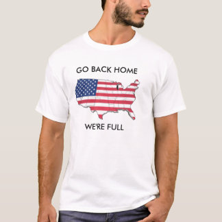 go back home we're full T-Shirt