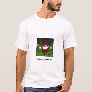 Go Big Gnome T-shirt