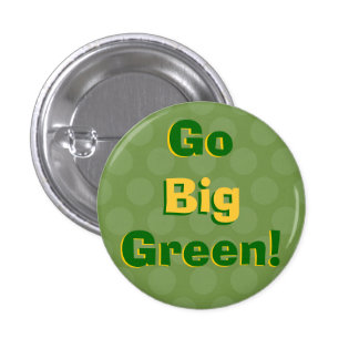 Go Big Green! - Spirit Button