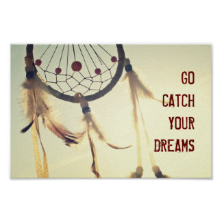 GO CATCH YOUR DREAMS Dreamcatcher Poster