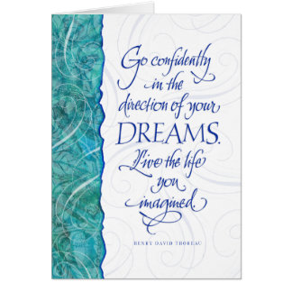 Go Confidently in the direction of your dreams Greeting Cards