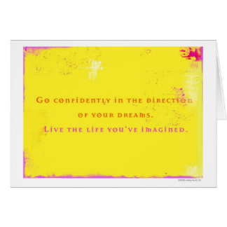 Go Confidently in the Direction of Your Dreams... Note Card