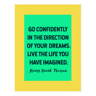 Go confidently in the direction of your DREAMS... Postcard