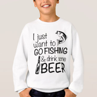 GO FISHING & DRINK SOME BEER SWEATSHIRT
