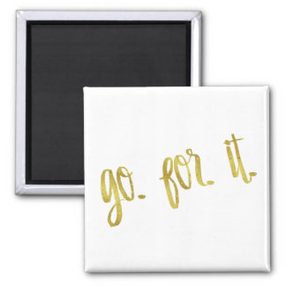 Go For It Quote Gold Faux Foil Inspirational Quote Square Magnet