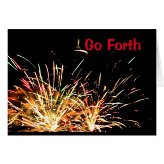 Go Forth And Celebrate The Fourth Of July! Card