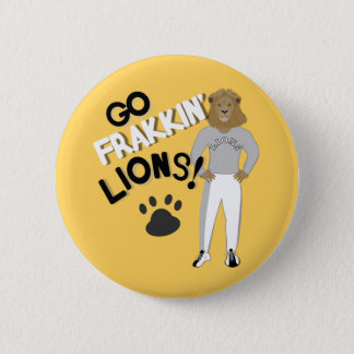 Go Frakkin' Lions (Gold) Pinback Button