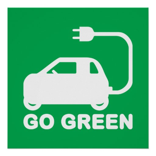 Go Green ~ Drive Electric Cars Posters