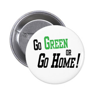 Go Green Or Go Home 6 Cm Round Badge