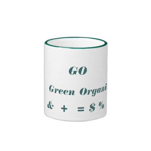 GO, Green, Organic, &  +  = $ % Mug