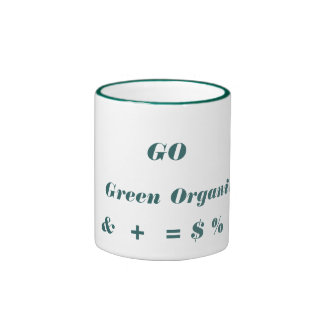 GO, Green, Organic, &  +  = $ % Ringer Mug