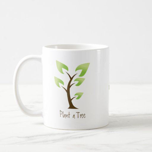 Go Green.  Plant a Tree. Save the Planet Coffee Mugs