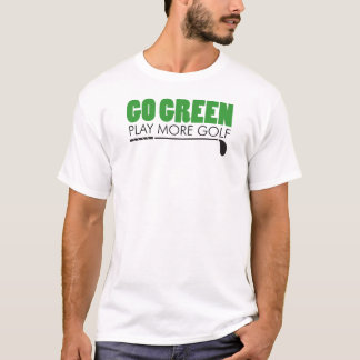 Go Green Play More Golf T-Shirt