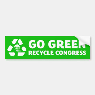 Go Green, Recycle Congress - Bumper Sticker