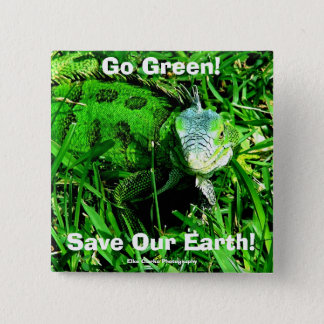 Go Green!, Save Our Earth... 15 Cm Square Badge