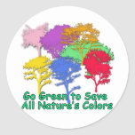 Go Green to Save All Nature's Colours Round Sticker