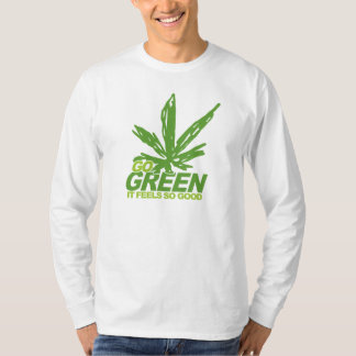 Go Green Weed T-Shirt
