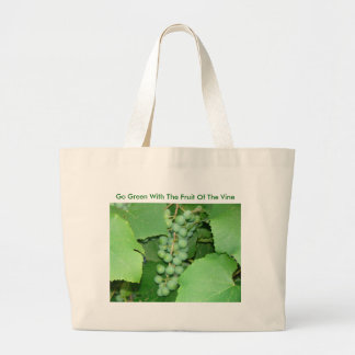 Go Green With The Fruit Of The Vine Bags
