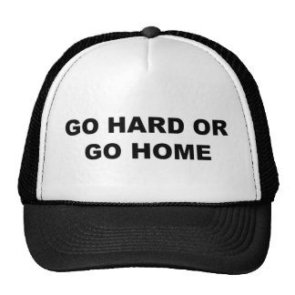 Go Hard Or Go Home Cap