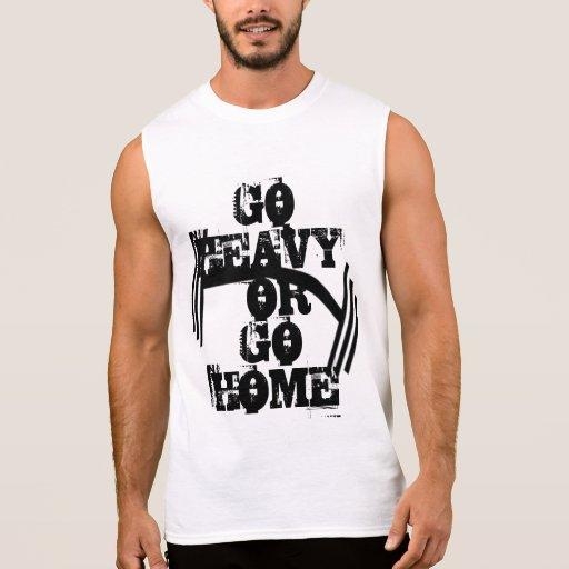 Go Heavy or Go Home - Sleeveless T-Shirt