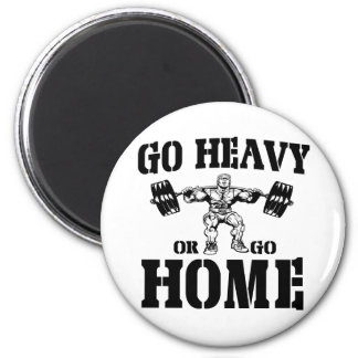 Go Heavy Or Go Home Weightlifting 6 Cm Round Magnet