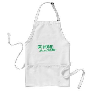 Go home you're drunk apron
