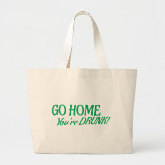 Go home you're drunk bag