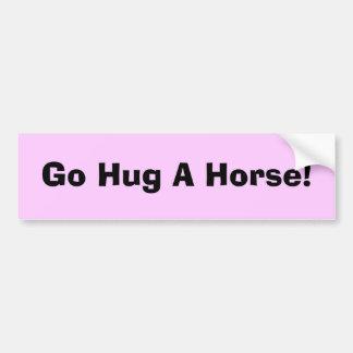 Go Hug A Horse! Car Bumper Sticker