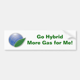 Go Hybrid  More Gas for Me! Bumper Stickers