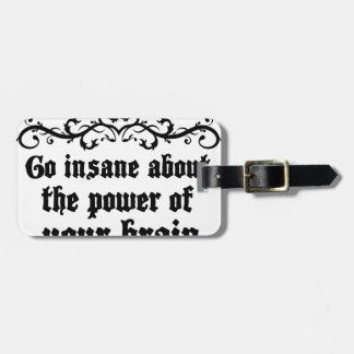 Go Insane About The Power Of Your Brain Luggage Tag