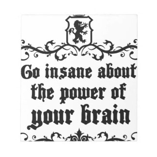 Go Insane About The Power Of Your Brain Notepad
