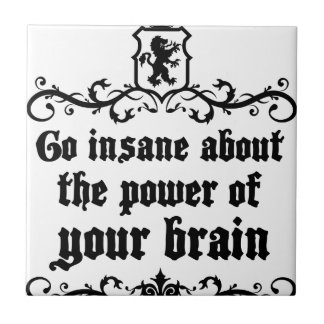 Go Insane About The Power Of Your Brain Tile