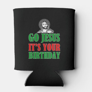 Go Jesus It's your Birthday funny Christmas Shirt Can Cooler
