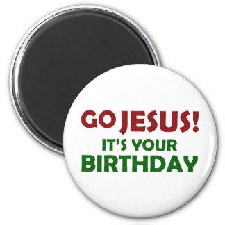 Go Jesus! Its Your Birthday Magnet
