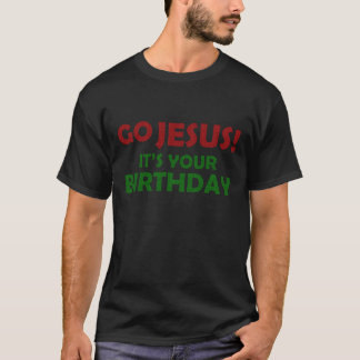 Go Jesus! Its Your Birthday T-Shirt
