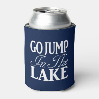 Go Jump In The Lake Can Cooler