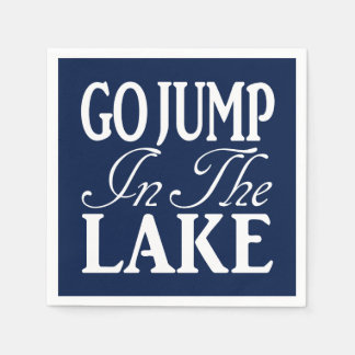 Go Jump In The Lake Disposable Napkin