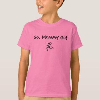 Go, Mommy Go! T-Shirt