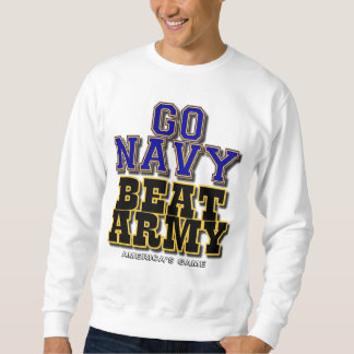 Go Navy Beat Army - America's Game Sweatshirt