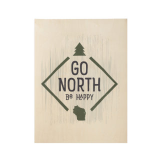 Go North Be Happy - WI wood poster Green/Gray